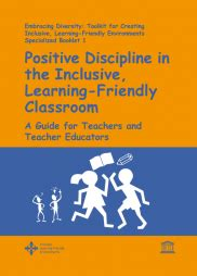 positive discipline in the inclusive learning friendly 614 | UNESCO%20Positive%20discipline%20in%20the%20classroom.pdf