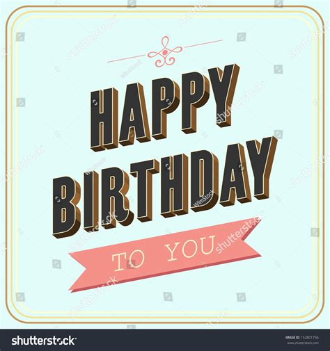 Change the color and text to your own branded 21st birthday card message using over 103 fresh fonts. Happy Birthday Card. Retro Vintage. Typography Letters Font Type, Vector Illustration ...