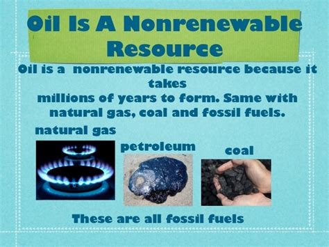 Oil is a Nonrenewable Resource