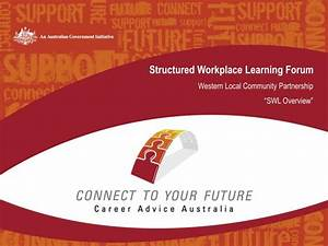 PPT - Structured Workplace Learning Forum Western Local ...
