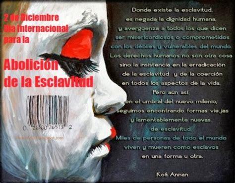 informacion del  de diciembre  internacional  la abolicion de la esclavitud