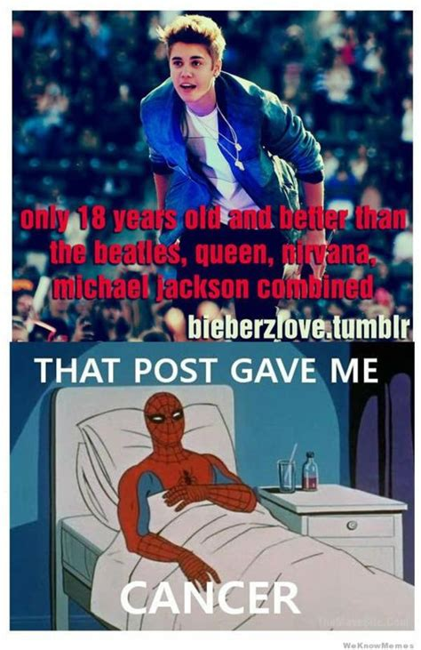 Gave Me Cancer Meme - 60s spider ma justin beiber that post gave me cancer