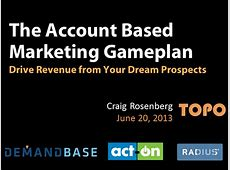 The Account Based Marketing Game Plan Drive Revenue from