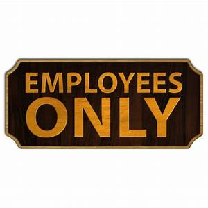 Bar Supplies com : Employees Only - Wood Plaque Kolorcoat
