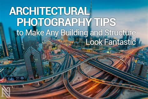 architecture photography tips architectural photography tips to make any building and structure
