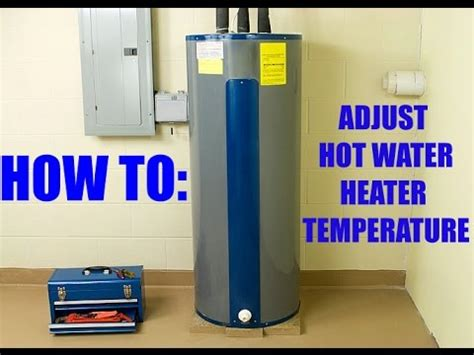 How To Adjust Hot Water Heater Temperature Youtube