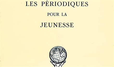 bureau international de la jeunesse eclectisme les périodiques français pour la jeunesse en 1935