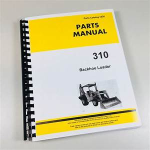 Parts Manual For John Deere 310 Tractor Backhoe Loader