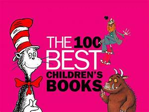 100 best children's books - a list of the very best books ...