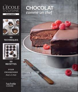 cuisine comme un chef l école de la cuisine chocolat comme un chef
