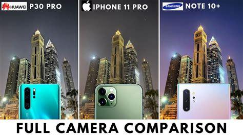 camera comparison iphone  pro  note    p