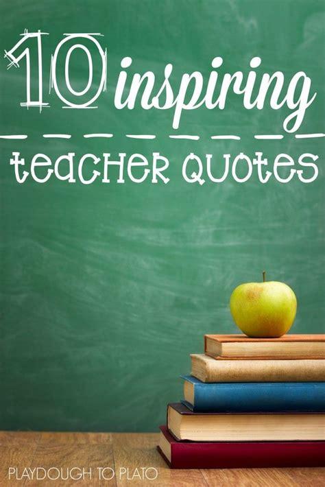 inspiring teacher quotes teacher quotes motivational