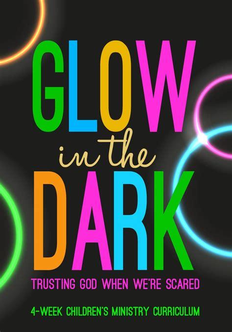 glow   dark childrens church curriculum childrens