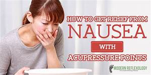 Top 8 Acupressure Points For Nausea Relief And Benefits Of