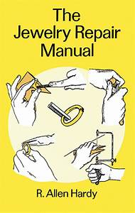 Read The Jewelry Repair Manual Online By R  Allen Hardy