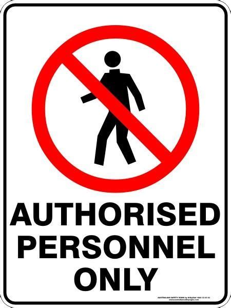 AUTHORISED PERSONNEL ONLY ? Australian Safety Signs