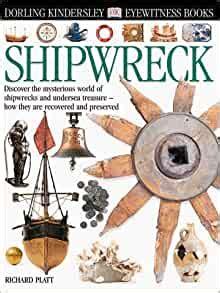 Eyewitness: Shipwreck: Platt, Richard: 9780789458841 ...