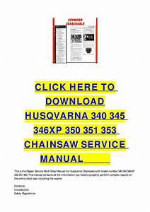 Husqvarna 340 345 346xp 350 351 353 Chainsaw Service