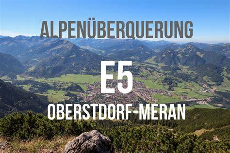 oberstdorf meran bozen alpenueberquerung zu fuss transalp