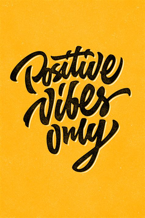 positive vibes only on behance