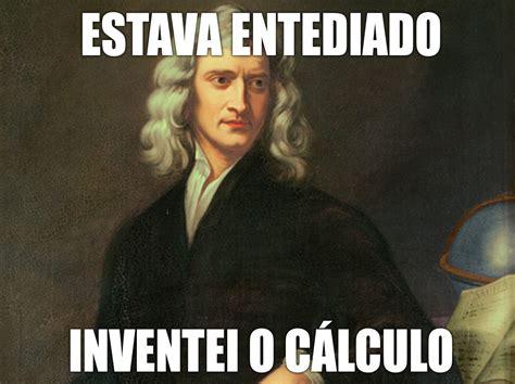Newton Memes Isaac Newton Meme Engenharia 233