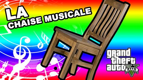 la chaise musicale gta v et demi pc chaise musicale