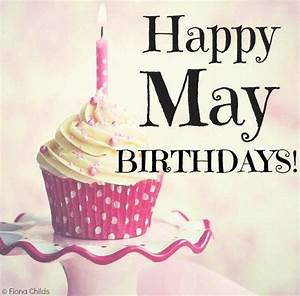 Happy birthday to all of you born in the month of May ...