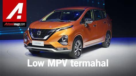 Review Nissan Livina by Nissan Livina 2019 Impression Review By Autonetmagz