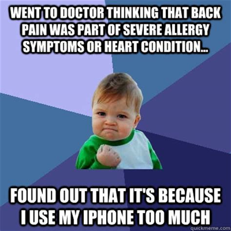 Back Pain Meme - went to doctor thinking that back pain was part of severe allergy symptoms or heart condition
