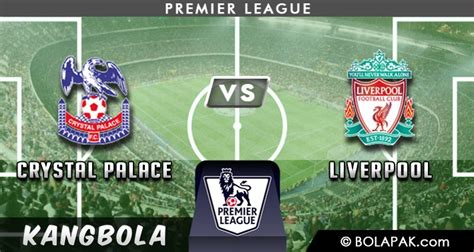 Preview dan Prediksi Crystal Palace vs Liverpool 23 ...