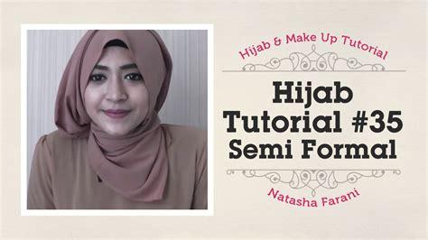 hijab tutorial natasha farani semi formal  youtube
