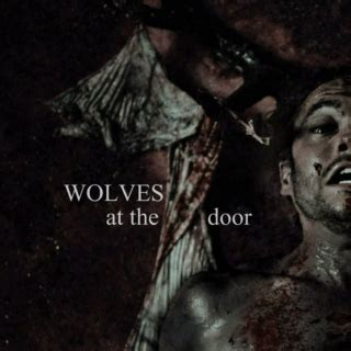 wolves at the door playlists liked by cielphantomhive1875 81 8tracks radio