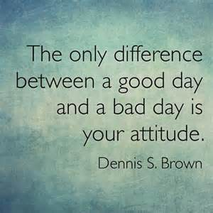 Attitude Quotes About a Bad Day