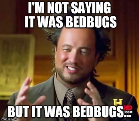 Bed Bug Meme - bedbugs imgflip