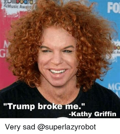 Kathy Griffin Memes - 25 best memes about kathy griffin kathy griffin memes