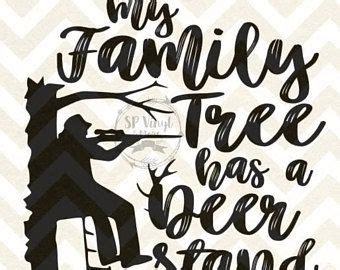 1 svg file 1 jpeg file 1 png file 1 eps file. My Family Tree Has A Deer Stand In It SVG and DXF Hunting ...