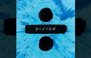 Divide di Ed Sheeran: album in versione standard e deluxe ...