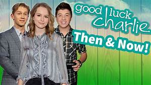 `Good Luck Charlie` Cast, Then and Now!
