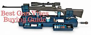 Top 5 Best Gun Vises In 2020 Reviews Of Tipton  Lymna  Ctk