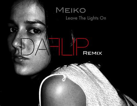 Meiko Leave The Lights On by Meiko Leave The Lights On Daflip Remix Yesgoodmusic