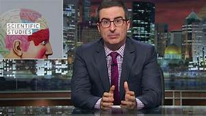 John Oliver does the lord's work on dumb science articles ...