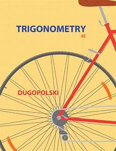 Trigonometry 4th Edition Dugopolski Solutions Manual