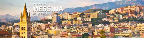 Messina, Sicily, Italy Cruise Port, 2017 and 2018 Cruises from Messina, Sicily, Italy   The
