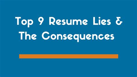 top 9 resume lies and the scary consequences you could