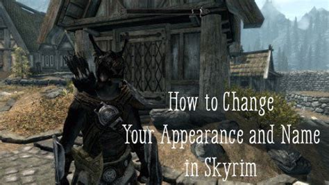 How To Change Your Appearance And Name In Skyrim  Levelskip