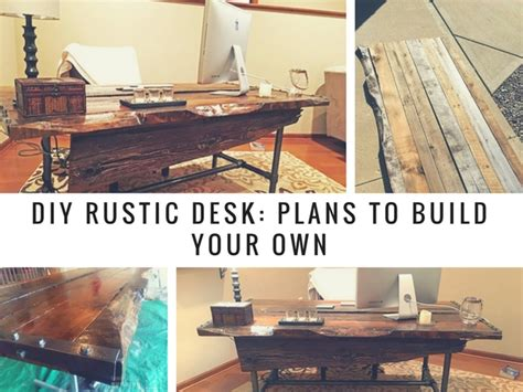 build your own desk plans diy rustic desk plans to build your own projects