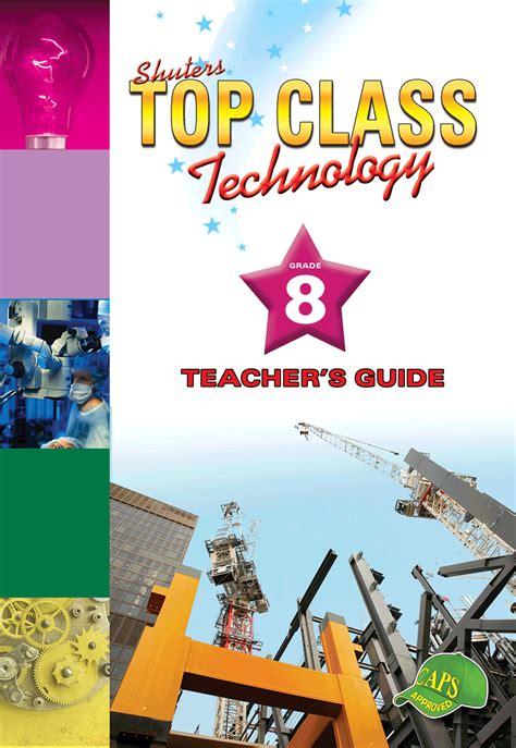 top class technology grade  teachers guide wced eportal