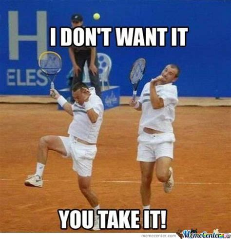Tenis Meme - 45 very funny tennis meme pictures and images of all the time