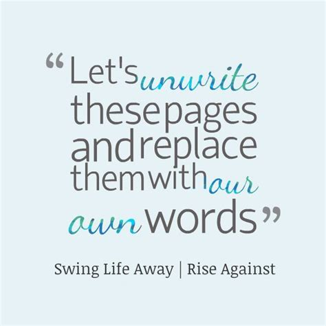 Swing Words by Rise Against Lyric Quotes Quotesgram