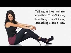 Selena Gomez - Tell Me Something I Don't Know Lyrics - YouTube